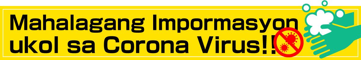 Mahalagang Impormasyon ukol sa Corona Virus